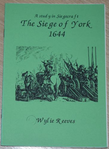 The Siege of York 1644, by Wylie Reeves